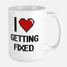 I love Getting Fixed Mugs