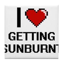 I love Getting Sunburnt Tile Coaster