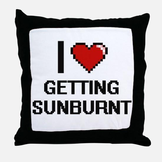 I love Getting Sunburnt Throw Pillow