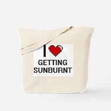 I love Getting Sunburnt Tote Bag