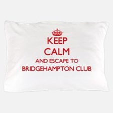 Keep calm and escape to Bridgehampton Pillow Case