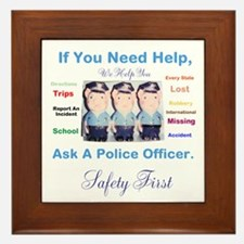 If You Need Help, Ask A Police Framed Tile