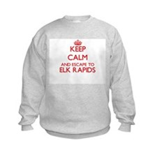 Keep calm and escape to Elk Rapids Sweatshirt