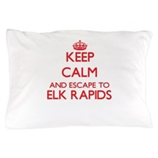 Keep calm and escape to Elk Rapids Mic Pillow Case