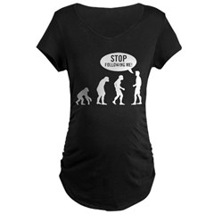 Evolution is following me Maternity Dark T-Shirt