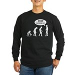 Evolution is following me Long Sleeve Dark T-Shirt - Availble Sizes:Small,Medium,Large,X-Large,2X-Large (+$3.00),3X-Large (+$3.00),4X-Large (+$3.00) - Availble Colors: Black,Navy