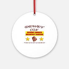 Dewey Cox - Breakfast Sausage Ornament (Round)