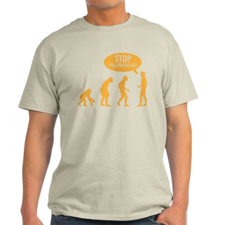 Evolution is following me Light T-Shirt