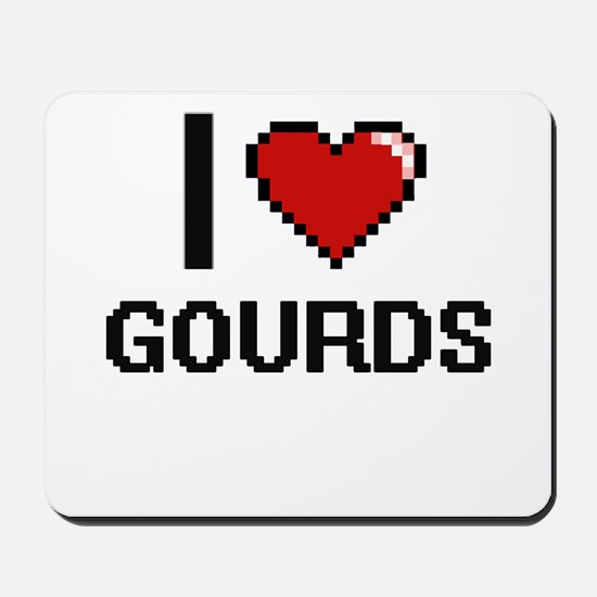 I love Gourds Mousepad