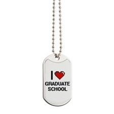 I love Graduate School Dog Tags