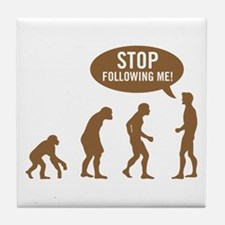 Evolution is following me Tile Coaster