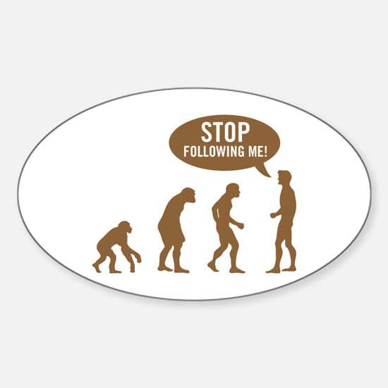 Evolution is following me Oval Decal