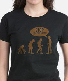 Evolution is following me Tee