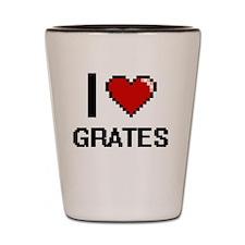 I love Grates Shot Glass