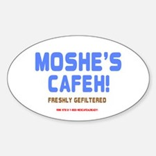 MOSHES CAFEH! - FRESHLY GEFILTERED Decal