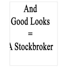 Brains Charm And Good Looks = A Stockbroker  Poster
