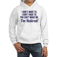 I'm Retired! Jumper Hoody