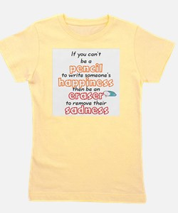ENCOURAGEMENT - IF YOU CAN'T BE A PENCI Girl's Tee