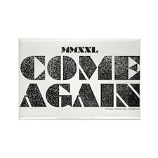 Come Again - Black Rectangle Magnet