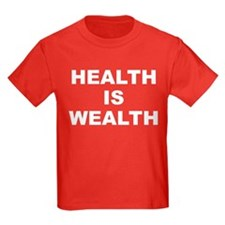 Health Is Wealth T