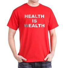Health Is Wealth Men's T-Shirt