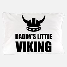 Daddy's Little Viking Pillow Case