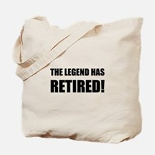 Legend Has Retired Tote Bag