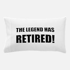Legend Has Retired Pillow Case