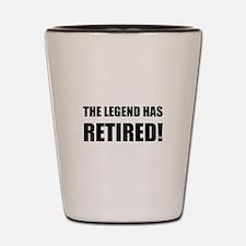 Legend Has Retired Shot Glass