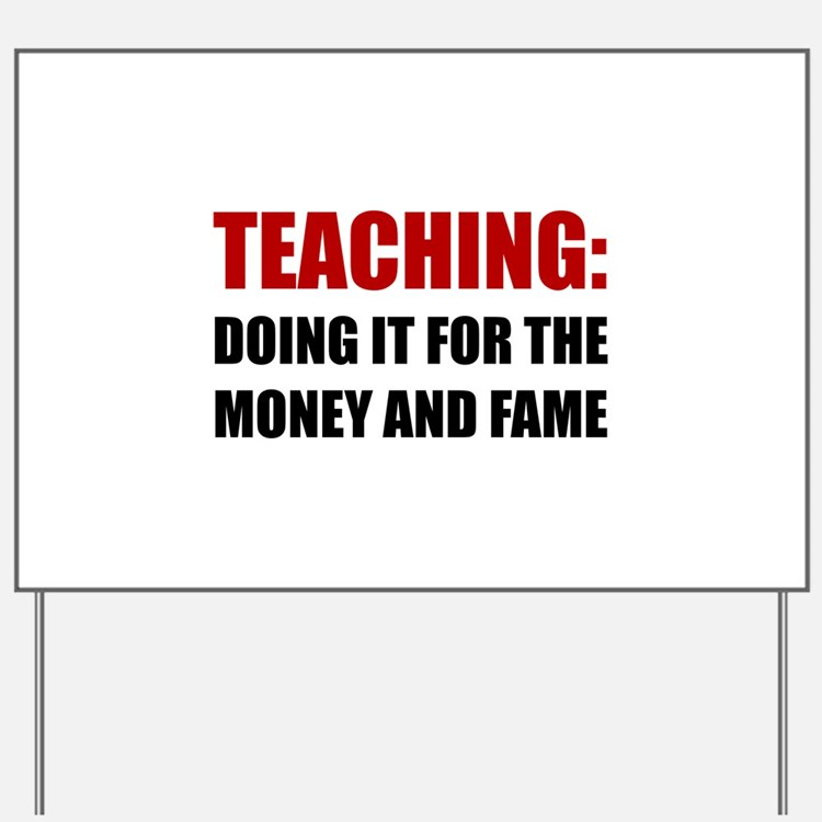 Teaching Money Fame Yard Sign