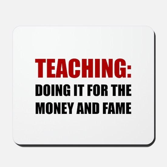Teaching Money Fame Mousepad