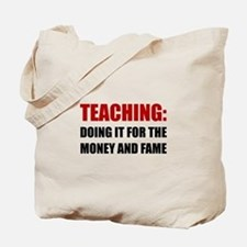 Teaching Money Fame Tote Bag