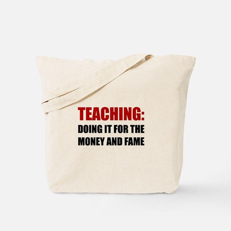 Teaching Money Fame Tote Bag