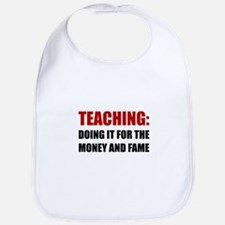 Teaching Money Fame Bib