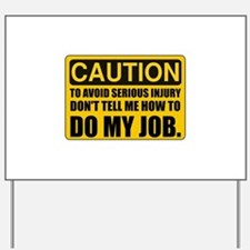 Tell Me How To Do My Job Yard Sign