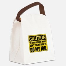 Tell Me How To Do My Job Canvas Lunch Bag