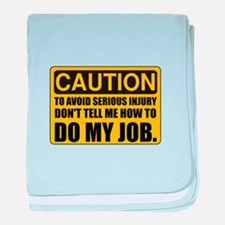 Tell Me How To Do My Job baby blanket