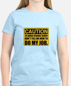 Tell Me How To Do My Job T-Shirt
