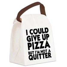 I COULD GIVE UP PIZZA BUT I'M NOT Canvas Lunch Bag
