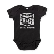 Police Officer Just Like My Mommy Baby Bodysuit