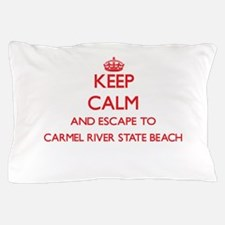 Keep calm and escape to Carmel River S Pillow Case