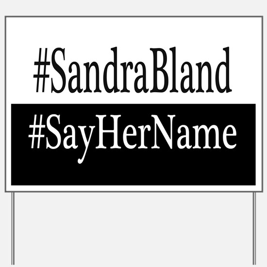 Sandra Bland Yard Sign