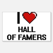I love Hall Of Famers Decal