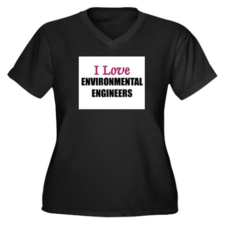 I Love ENVIRONMENTAL ENGINEERS Women's Plus Size V