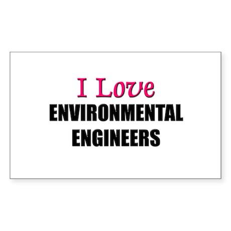 I Love ENVIRONMENTAL ENGINEERS Sticker (Rectangula