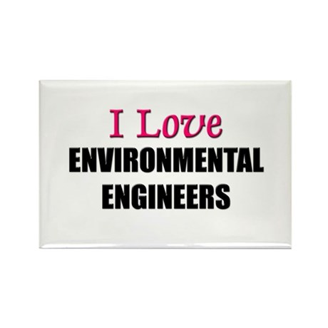 I Love ENVIRONMENTAL ENGINEERS Rectangle Magnet (1