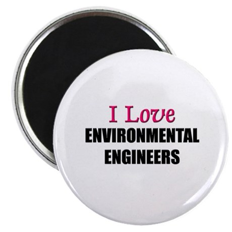 "I Love ENVIRONMENTAL ENGINEERS 2.25"" Magnet (10 pa"