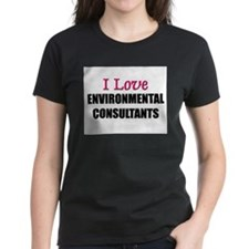 I Love ENVIRONMENTAL CONSULTANTS Tee