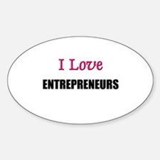 I Love ENTREPRENEURS Oval Decal