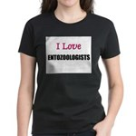 I Love ENTOZOOLOGISTS Women's Dark T-Shirt
